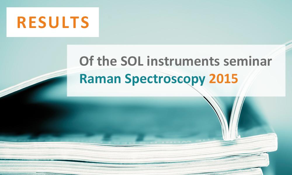 Results of the seminar Raman Spectroscopy 2015