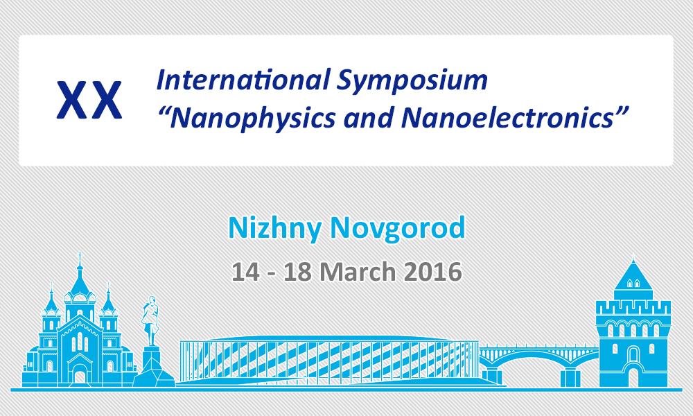 XX Symposium Nanophysics and Nanoelectronics